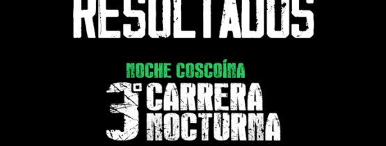 Resultados 3° Carrera Nocturna Coscoina